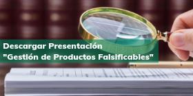 Descargar Presentación _Gestión de Productos Falsificables_